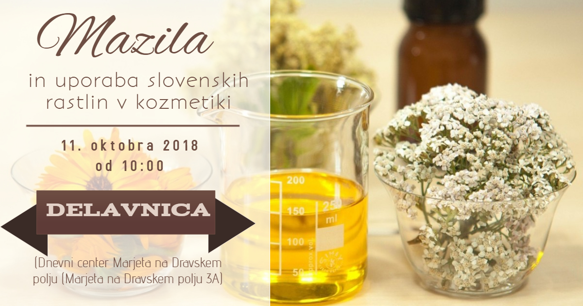 Delavnica domače kozmetike – MAZILA (Marjeta)